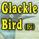 Glackle Bird(仮)